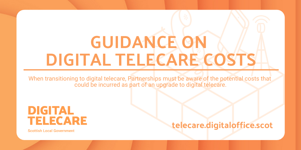 GUIDANCE ON DIGITAL TELECARE COSTS