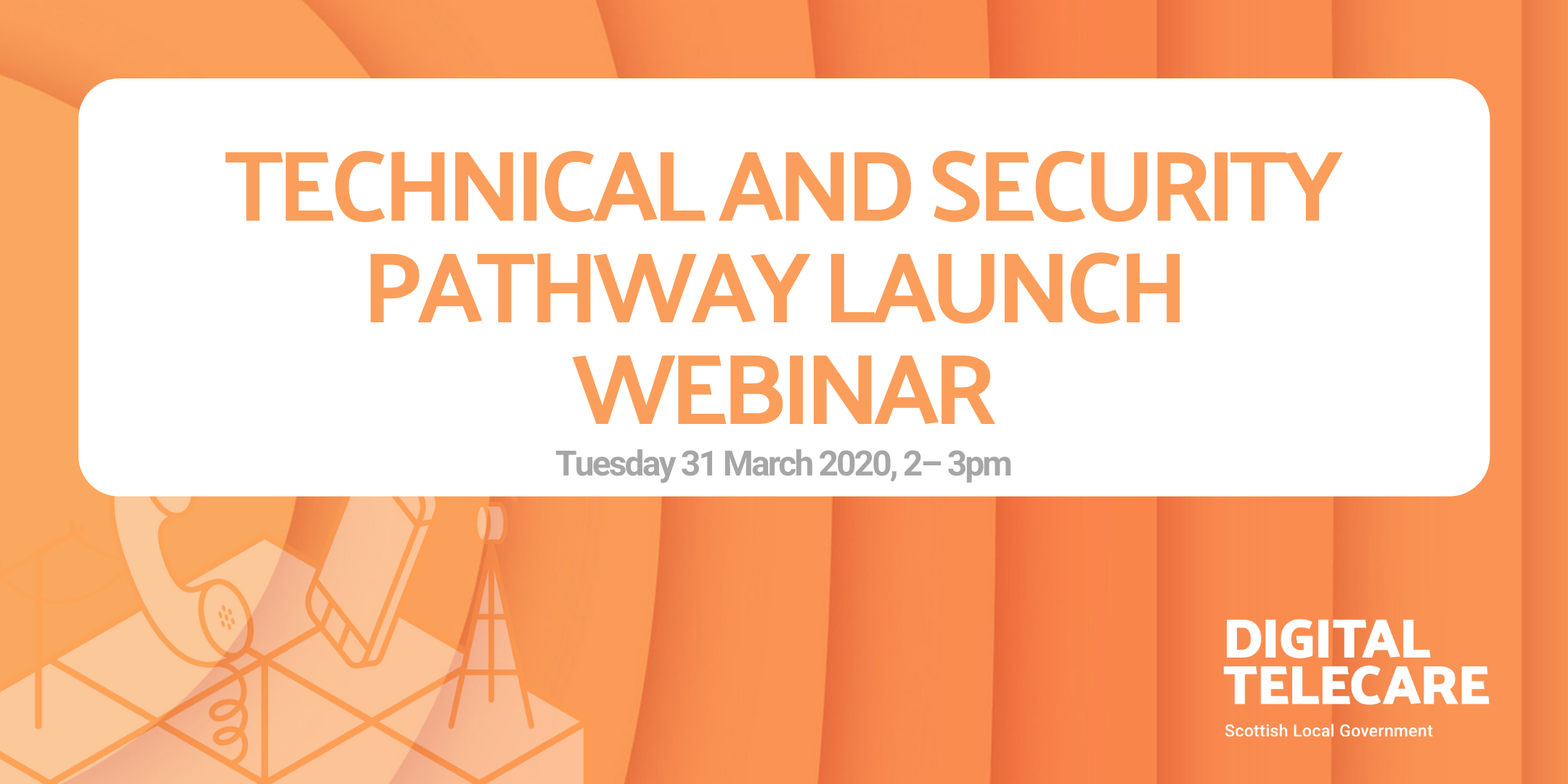 WEBINAR: TECHNICAL AND SECURITY PATHWAY