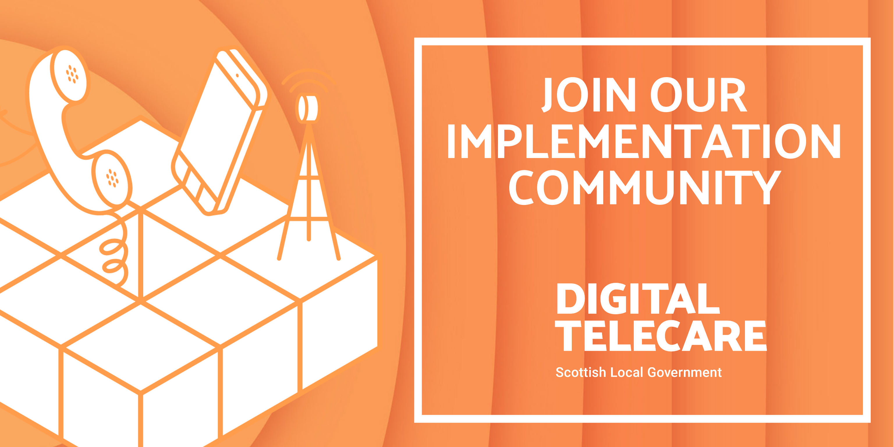 JOIN OUR IMPLEMENTATION COMMUNITY